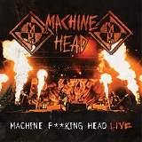 Machine Head - Machine Fu**King Head