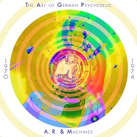 A.R. Machines The Art Of German Psychedelic Packshot